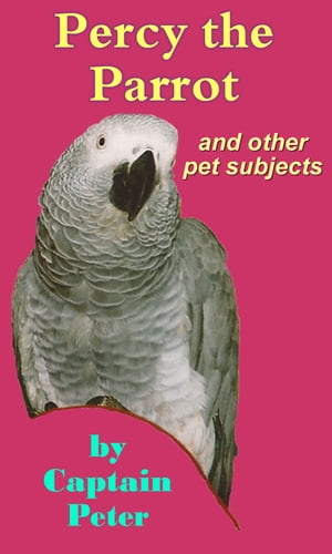 Percy the Parrot and other pet subjects