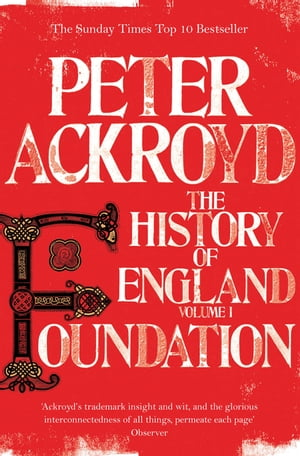 Foundation: The History of England: Volume I The History of England: Volume I