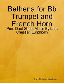 Bethena for Bb Trumpet and French Horn - Pure Duet Sheet Music By Lars Christian Lundholm