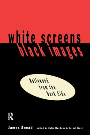 White Screens/Black Images Hollywood From the Dark Side