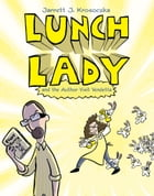 Lunch Lady and the Author Visit Vendetta Cover Image