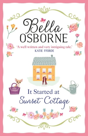 It Started at Sunset Cottage: ?A well written and very intriguing tale that I really enjoyed? ? Katie Fforde