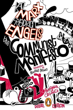 The Communist Manifesto (Penguin Classics Deluxe Edition)