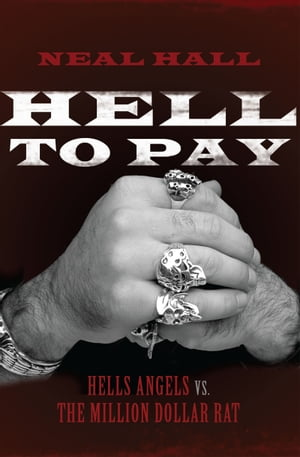 Hell To Pay Hells Angels vs. The Million-Dollar Rat