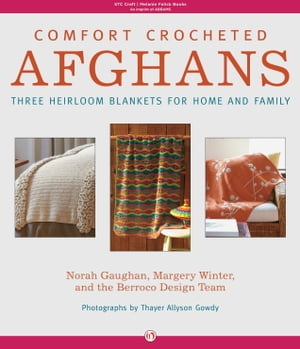 Comfort Crocheted Afghans Three Heirloom Blankets for Home and Family