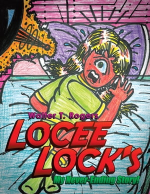 LOCEE LOCK'S My Never-Ending Story!