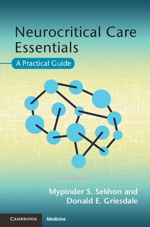 Neurocritical Care Essentials A Practical Guide