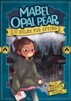 Mabel Opal Pear and the Rules for Spying Cover Image