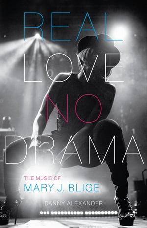 Real Love,  No Drama The Music of Mary J. Blige
