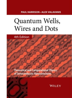 Quantum Wells,  Wires and Dots Theoretical and Computational Physics of Semiconductor Nanostructures