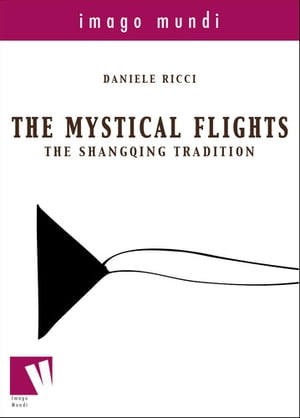 The mystical flights: the Shangqing tradition