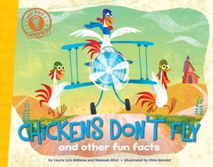 Chickens Don't Fly and other fun facts (with audio recording)