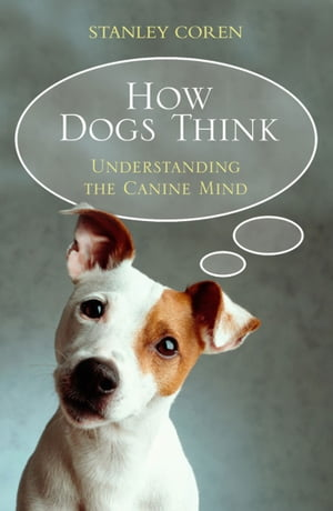 How Dogs Think
