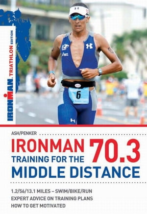 Ironman 70.3: Training for the Middle Distance