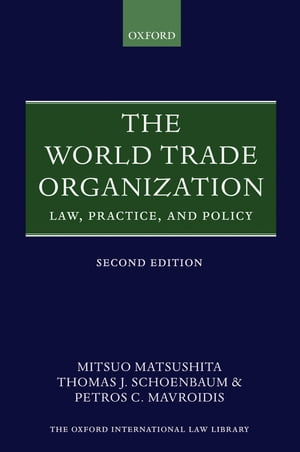 The World Trade Organization Law,  Practice,  and Policy