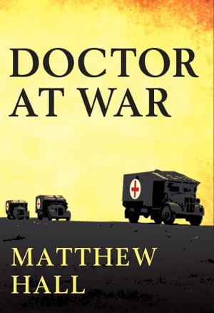 A Doctor at War The story of Colonel Martin Herford - the most decorated doctor of World War II