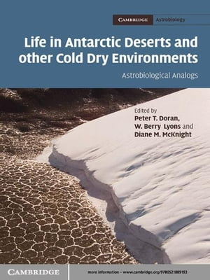 Life in Antarctic Deserts and other Cold Dry Environments Astrobiological Analogs