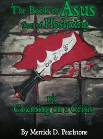 The Book of Asus, Son of Hoshning: 1 of 3 - Counting on a Crisis