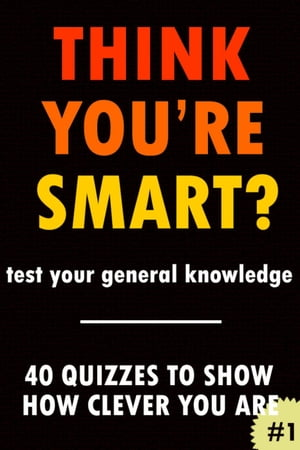THINK YOU'RE SMART? Quiz book #1 THINK YOU'RE SMART? Quiz Books,  #1
