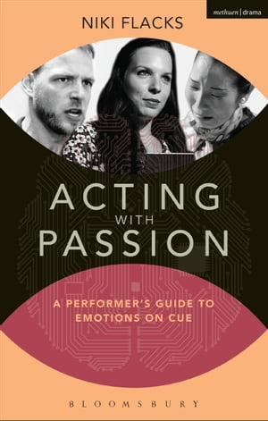 Acting with Passion A Performer's Guide to Emotions on Cue