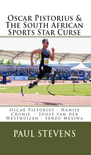 Oscar Pistorius & The South African Sports Star Curse
