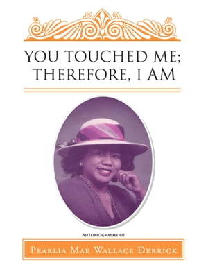 You Touched Me; Therefore, I Am