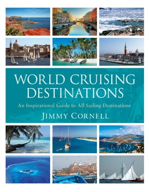 World Cruising Destinations An Inspirational Guide to all Sailing Destinations