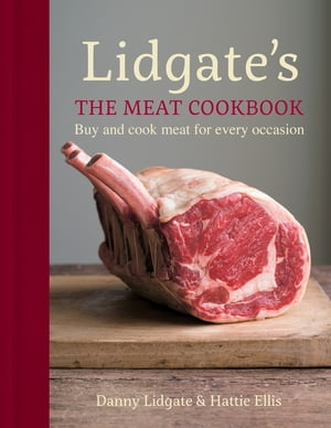 Lidgate's: The Meat Cookbook Buy and cook meat for every occasion
