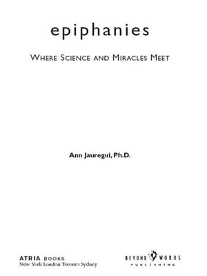 Epiphanies Where Science and Miracles Meet