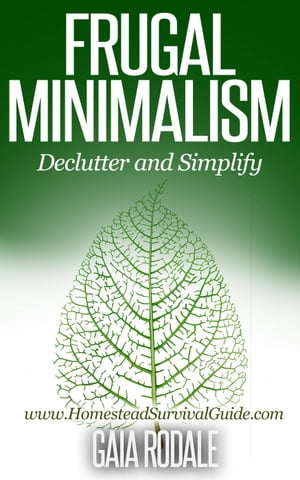 Frugal Minimalism: Declutter and Simplify