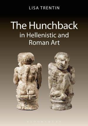 The Hunchback in Hellenistic and Roman Art