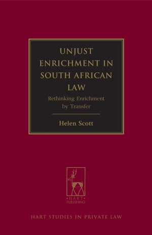 Unjust Enrichment in South African Law Rethinking Enrichment by Transfer