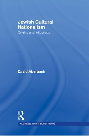 Jewish Cultural Nationalism Origins and Influences