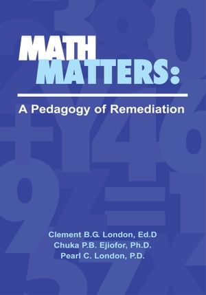 Math Matters: A Pedagogy of Remediation