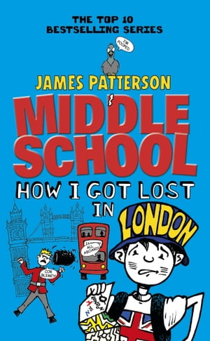 Middle School: How I Got Lost in London