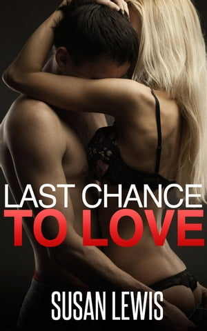 Last Chance to Love Last Chance to Love,  #1
