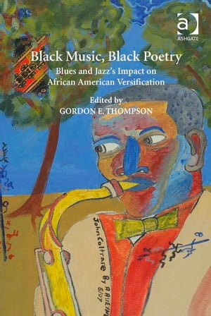 Black Music,  Black Poetry Blues and Jazz's Impact on African American Versification