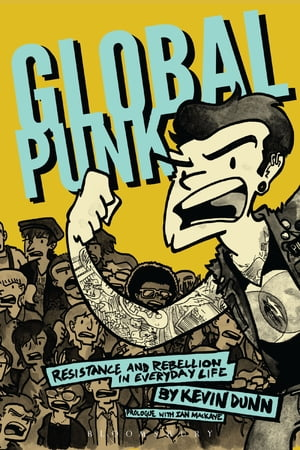 Global Punk Resistance and Rebellion in Everyday Life