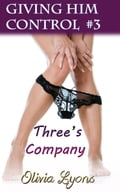 online magazine -  Three's Company (Giving Him Control #3)