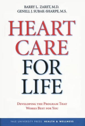 Heart Care for Life Developing the Program That Works Best for You
