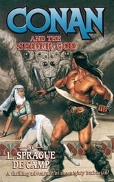 L. Sprague de Camp - Conan and the Spider God