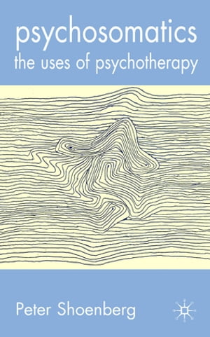 Psychosomatics The Uses of Psychotherapy