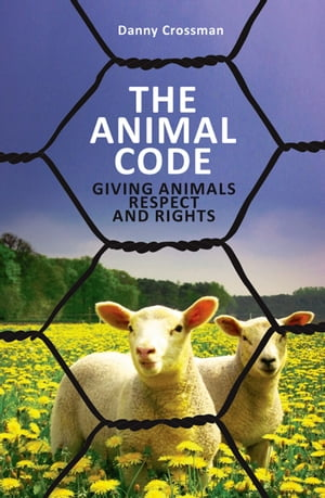 The Animal Code Giving Animals Respect and Rights