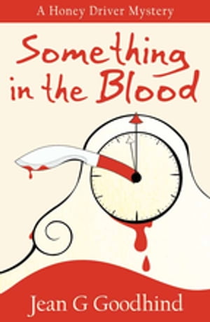 Something in the Blood A Honey Driver Murder Mystery