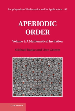 Aperiodic Order: Volume 1, A Mathematical Invitation
