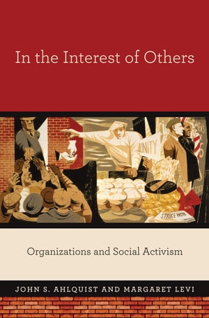 In the Interest of Others Organizations and Social Activism
