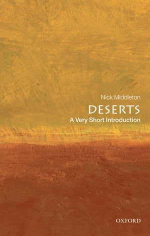 Deserts: A Very Short Introduction