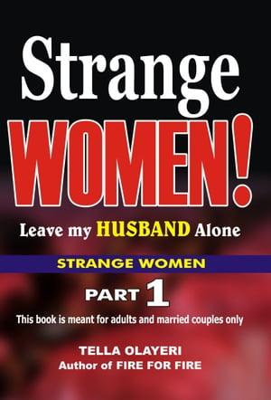 Strange WOMEN! leave my HUSBAND Alone