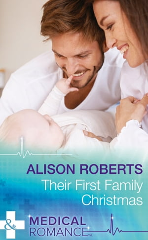 Their First Family Christmas (Mills & Boon Medical) (Christmas Eve Magic, Book 1)