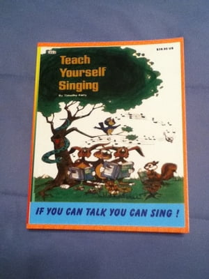 Teach Yourself Singing If You Can Talk You Can Sing